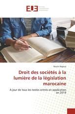 Droit des sociétés à la lumière de la législation marocaine