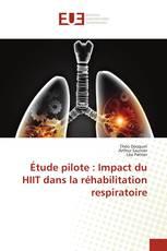 Étude pilote : Impact du HIIT dans la réhabilitation respiratoire