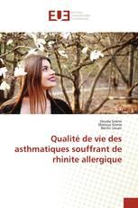 Qualité de vie des asthmatiques souffrant de rhinite allergique