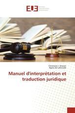 Manuel d'interprétation et traduction juridique