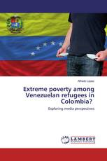 Extreme poverty among Venezuelan refugees in Colombia?