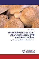 Technological aspects of Agaricus blazei Murrill mushroom culture