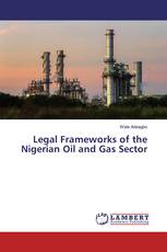 Legal Frameworks of the Nigerian Oil and Gas Sector