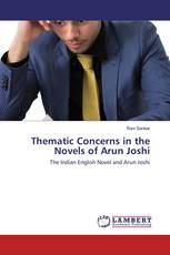 Thematic Concerns in the Novels of Arun Joshi