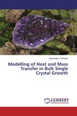 Modelling of Heat and Mass Transfer in Bulk Single Crystal Growth