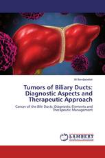 Tumors of Biliary Ducts: Diagnostic Aspects and Therapeutic Approach