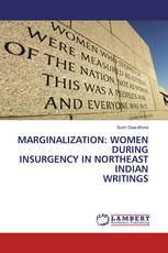 MARGINALIZATION: WOMEN DURING INSURGENCY IN NORTHEAST INDIAN WRITINGS