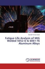 Fatigue Life Analysis of MIG Welded 5052-O & 6061-T6 Aluminum Alloys