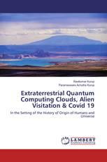Extraterrestrial Quantum Computing Clouds, Alien Visitation & Covid 19