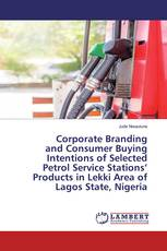 Corporate Branding and Consumer Buying Intentions of Selected Petrol Service Stations' Products in Lekki Area of Lagos State, Nigeria