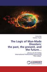 The Logic of Man-Made Disasters: the past, the present, and the future…