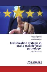 Classification systems in oral & maxillofacial pathology