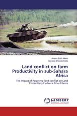 Land conflict on farm Productivity in sub-Sahara Africa