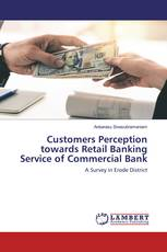 Customers Perception towards Retail Banking Service of Commercial Bank