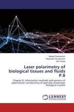 Laser polarimetry of biological tissues and fluids P.8