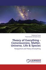 Theory of Everything - Consciousness, Matter, Universe, Life & Species