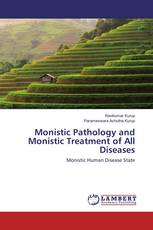 Monistic Pathology and Monistic Treatment of All Diseases