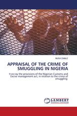 APPRAISAL OF THE CRIME OF SMUGGLING IN NIGERIA