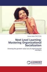 Next Level Learning: Mastering Organizational Socialization
