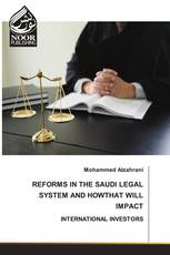 REFORMS IN THE SAUDI LEGAL SYSTEM AND HOW THAT WILL IMPACT