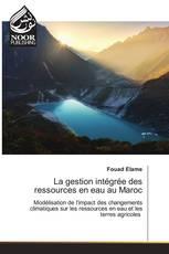 La gestion intégrée des ressources en eau au Maroc
