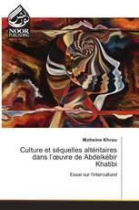 Culture et séquelles altéritaires dans l'œuvre de Abdelkébir Khatibi