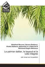 Le palmier dattier, le bayoud et la lutte intégrée