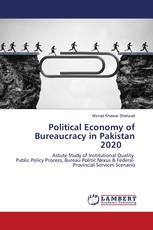 Political Economy of Bureaucracy in Pakistan 2020