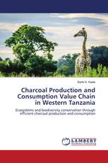 Charcoal Production and Consumption Value Chain in Western Tanzania