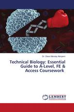 Technical Biology: Essential Guide to A-Level, FE & Access Coursework