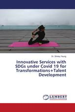 Innovative Services with SDGs under Covid 19 for Transformations+Talent Development