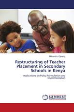 Restructuring of Teacher Placement in Secondary Schools in Kenya