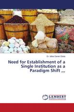 Need for Establishment of a Single Institution as a Paradigm Shift ,,,