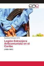Legión Extranjera Anticomunista en el Caribe