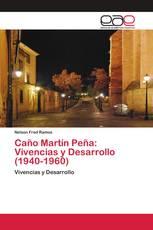 Caño Martín Peña: Vivencias y Desarrollo (1940-1960)