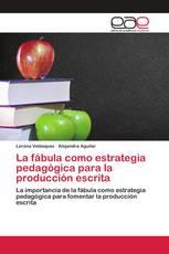 La fábula como estrategia pedagógica para la producción escrita