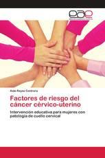 Factores de riesgo del cáncer cérvico-uterino