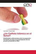 ¿Un Califato Islámico en el Sahel?