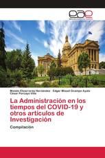 La Administración en los tiempos del COVID-19 y otros artículos de Investigación