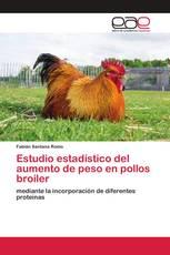 Estudio estadístico del aumento de peso en pollos broiler