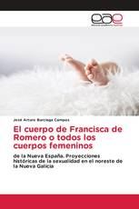 El cuerpo de Francisca de Romero o todos los cuerpos femeninos