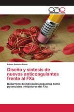 Diseño y síntesis de nuevos anticoagulantes frente al FXa