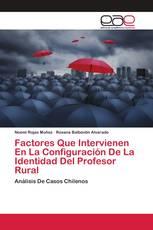 Factores Que Intervienen En La Configuración De La Identidad Del Profesor Rural