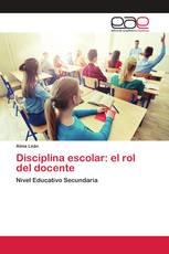 Disciplina escolar: el rol del docente
