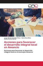 Acciones para favorecer el desarrollo integral local en Amancio