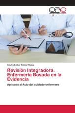 Revisión Integradora. Enfermería Basada en la Evidencia