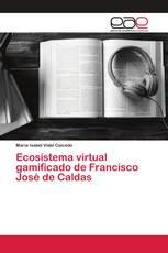 Ecosistema virtual gamificado de Francisco José de Caldas