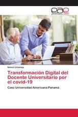 Transformación Digital del Docente Universitario por el covid-19