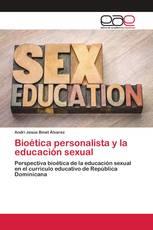 Bioética personalista y la educación sexual