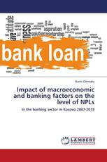 Impact of macroeconomic and banking factors on the level of NPLs